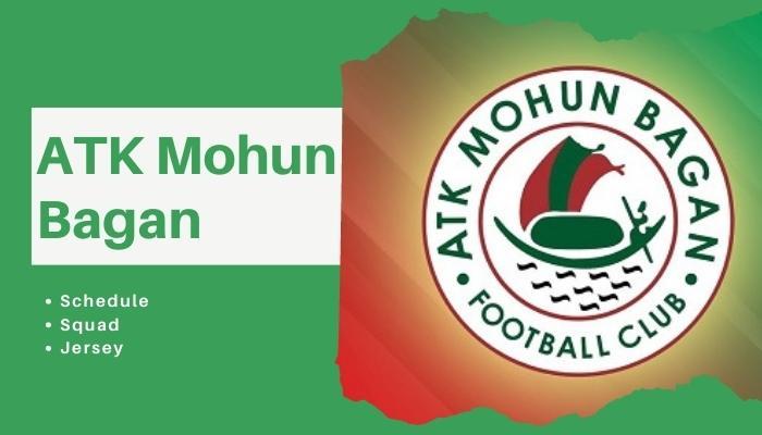 ATK Mohun Bagan FC Schedule, Squad, Jersey