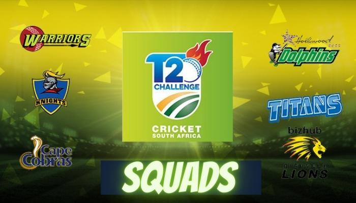 CSA T20 Challenge 2021 Teams, Squads