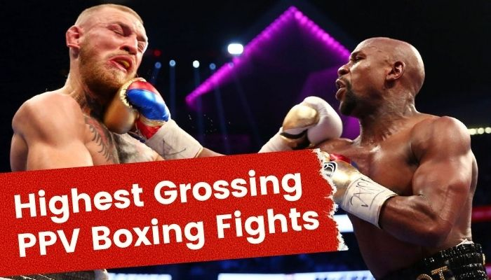 Highest Grossing PPV Boxing Fights