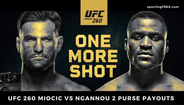 UFC 260 Miocic vs Ngannou 2 Purse Payouts