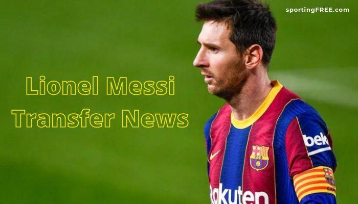 Lionel Messi Transfer News