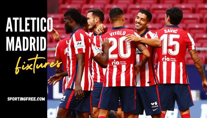 Atletico Madrid Fixtures 2021/22