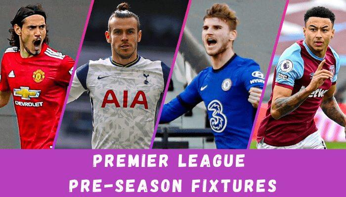 Premier League Pre-season Fixtures 2021-22