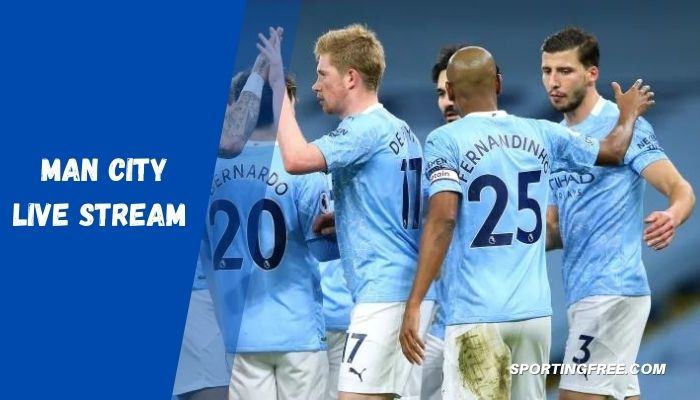 Watch Manchester City Live Streaming